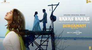 Durgamati |Baras Baras New Song Lyrics | Bhumi Pednekar, Arshad Warsi |B Praak