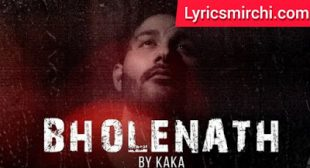 BHOLENATH भोलेनाथ Song Lyrics   KAKA   LATEST HARYANVI SONG 2020