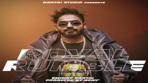 ROYAL RUMBLE LYRICS – Emiway New Song
