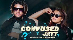 Confused Jatt Lyrics – Vadda Grewal