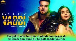 वड्डी गलबात Vaddi Galbaat Lyrics in Hindi – Gur Sidhu Ft. Gurlez Akhtar