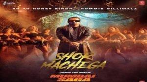 Shor Machega Lyrics – Mumbai Saga